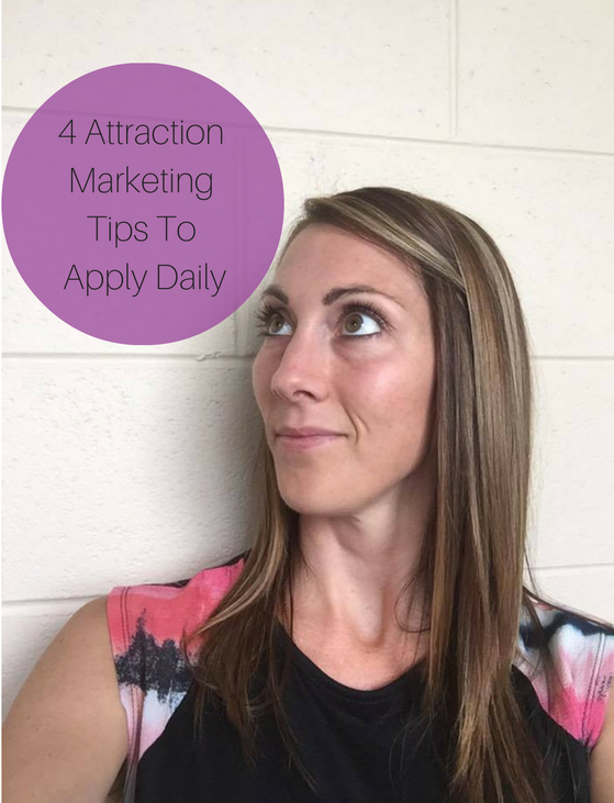 4 Attraction Marketing Tips