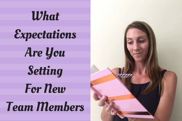 What Expectations Are You Setting For New Team Members