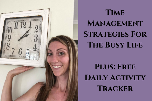 Time Management Strategies For The Busy Life