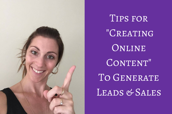 Tips for Creating Online Content to generate leads and sales