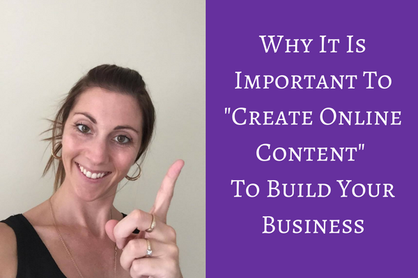 """Why It Is Important To """"Create Online Content"""" To Build Your Business"""