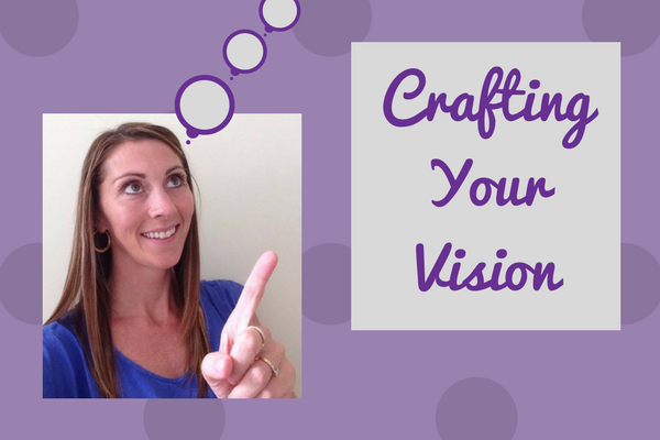 Crafting Your Vision