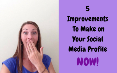 5 Improvements To Make On Your Social Media Profile NOW!