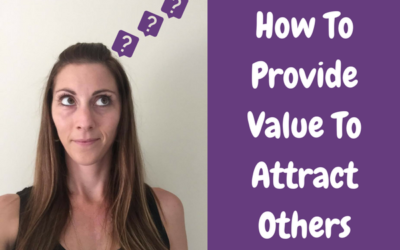 How To Provide Value To Attract Others
