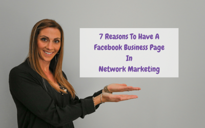 7 Most Popular Reasons For Having A Facebook Business Page In Network Marketing