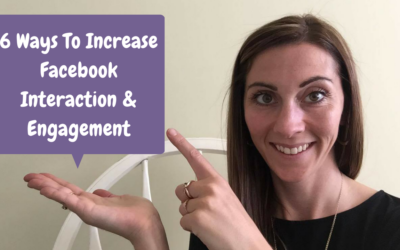 6 Steps To Increase Facebook Interaction & Engagement