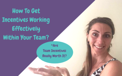 How To Get Incentives Working Effectively Within Your Team